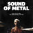 WIN A DIGITAL DOWNLOAD CODE FOR 'SOUND OF METAL'!!!